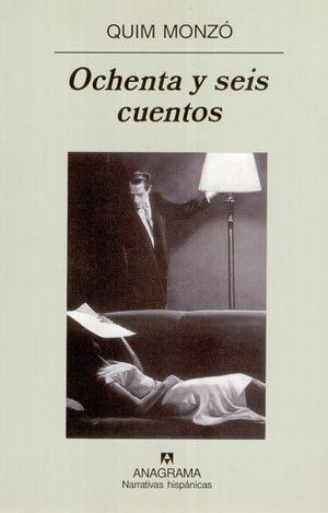 """""""Ochenta y seis cuentos"""", de Quim Monzó"""