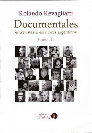 """""""Documentales: entrevistas a escritores argentinos (tomo III)"""", de Rolando Revagliatti"""