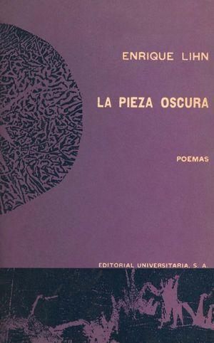 """""""La pieza oscura, 1955-1962"""", de Enrique Lihn"""