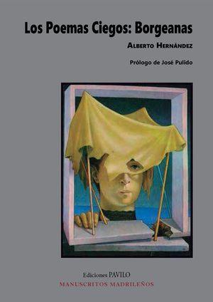"""""""Los poemas ciegos: borgeanas"""", de Alberto Hernández"""