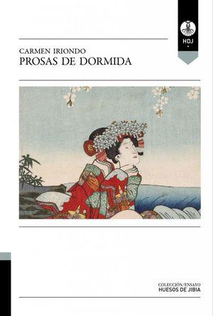 """""""Prosas de dormida"""", de Carmen Iriondo"""