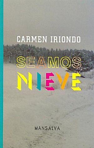 """""""Seamos nieve"""", de Carmen Iriondo"""