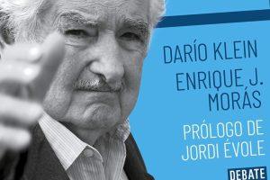 """""""José Mujica en sus palabras"""", de Darío Klein y Enrique J. Morás"""