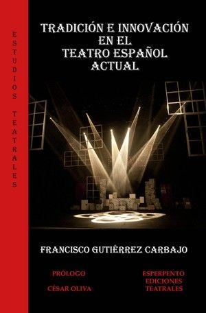 """""""Tradición e innovación en el teatro español actual"""", de Francisco Gutiérrez Carbajo"""