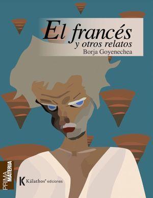 """""""El francés y otros relatos"""", de Borja Goyenechea"""