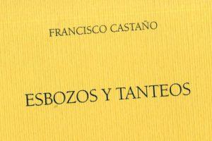 """""""Esbozos y tanteos"""", de Francisco Castaño"""