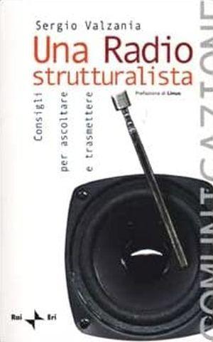 """Una radio strutturalista"", de Sergio Valzania"
