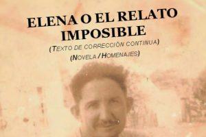 """""""Elena o el relato imposible"""", de Alberto Hernández"""