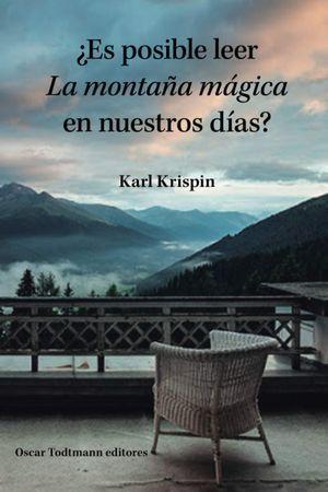 """""""¿Es posible leer 'La montaña mágica' en nuestros días?"""", de Karl Krispin"""