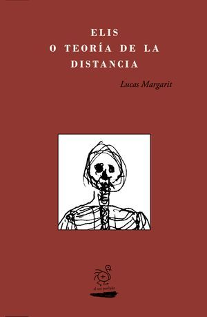 """""""Elis o teoría de la distancia"""", de Lucas Margarit"""