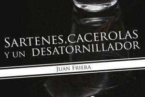 """""""Sartenes, cacerolas y un desatornillador"""", de Juan Friera"""