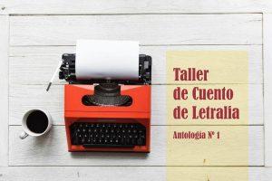 Taller de Cuento de Letralia: Antología Nº 1