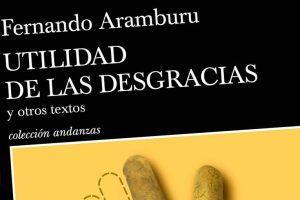 """""""Utilidad de las desgracias"""", de Fernando Aramburu"""