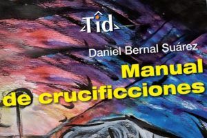 """Manual de crucificciones"", de Daniel Bernal Suárez"