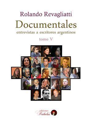 """Documentales"", tomo V, de Rolando Revagliatti"