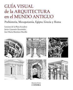 """""""Guía visual de la arquitectura en el Mundo Antiguo"""" (varios autores)"""