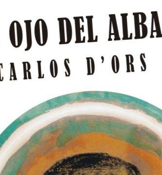 """El ojo del alba"", de Carlos D'Ors"