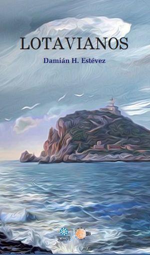 """""""Lotavianos"""", de Damián H. Estévez"""