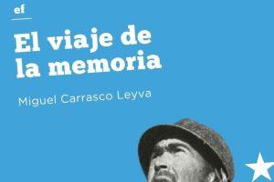"""""""El viaje de la memoria"""", de Miguel Carrasco Leyva"""