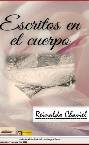 """""""Escritos en el cuerpo"""", de Reinaldo Chaviel"""