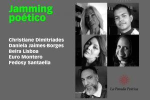 Christiane Dimitriades, Daniela Jaimes-Borges, Beira Lisboa, Euro Montero y, desde México, Fedosy Santaella