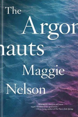 """The Argonauts"", de Maggie Nelson"