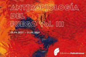 Convocatoria de la Ant[rop]ología del Fuego (volumen III) de Ediciones Palíndromus