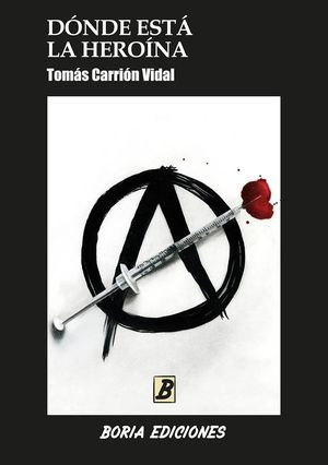 """""""Dónde está la heroína"""", de Tomás Carrión Vidal"""