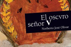 """""""El oscvro señor V"""", de Norberto José Olivar"""
