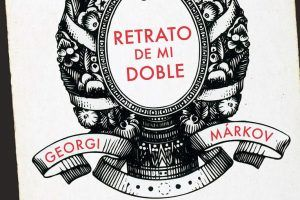 """""""Retrato de mi doble"""", de Georgi Márkov"""