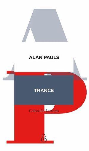 """""""Trance"""", de Alan Pauls"""