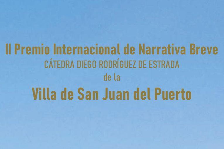 """II Premio de Relatos de la Villa de San Juan del Puerto """"Cátedra Diego Rodríguez de Estrada"""""""