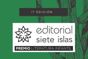 Premio de Literatura Infantil Editorial Siete Islas
