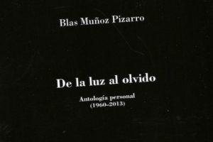 """""""De la luz al olvido"""", de Blas Muñoz Pizarro"""