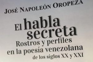 """""""El habla secreta"""" (segunda parte), de José Napoleón Oropeza"""