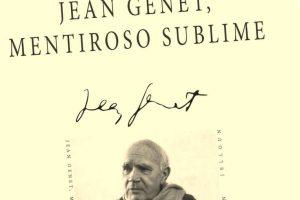 """Jean Genet, mentiroso sublime"", de Tahar Ben Jelloun"