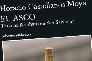 """""""El asco"""", de Horacio Castellanos Moya"""