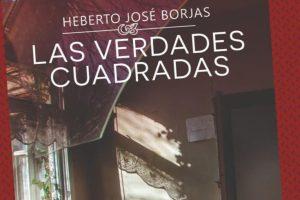 """""""Las verdades cuadradas"""", de Heberto José Borjas"""