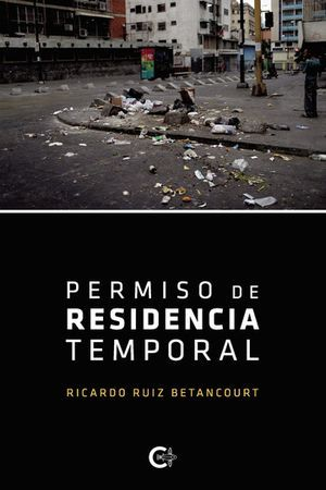 """Permiso de residencia temporal"", de Ricardo Ruiz Betancourt"