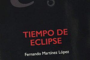 """""""Tiempo de eclipse"""", de Fernando Martínez López"""