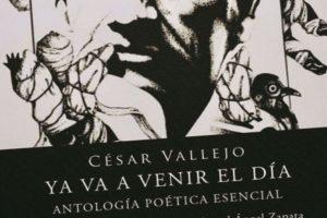 """""""Ya va a venir el día: antología poética esencial"""", de César Vallejo, con selección, prólogo y notas de Miguel Ángel Zapata"""