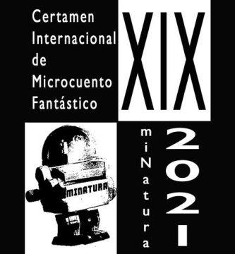 XIX Certamen Internacional de Microcuento Fantástico miNatura 2021