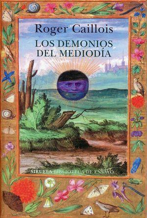 """""""Los demonios del mediodía"""", de Roger Caillois"""