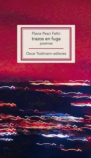 """trazos en fuga"", de Flavia Pesci Feltri"