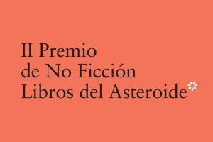 II Premio de No Ficción Libros del Asteroide