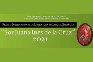 "Premio Internacional de Literatura en Lengua Española ""Sor Juana Inés de la Cruz"" 2021"