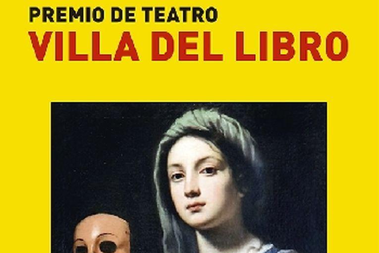 """VI Premio de Creación Literaria """"Villa del Libro"""", Premio de Teatro"""