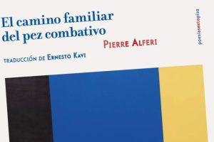 """""""El camino familiar del pez combativo"""", de Pierre Alferi"""