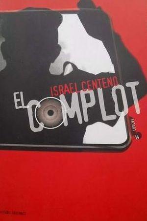 """El complot"", de Israel Centeno"