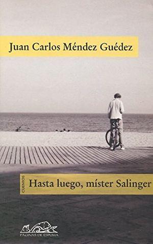 """Hasta luego, mister Salinger"", de Juan Carlos Méndez Guédez"